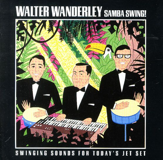 Walter Wanderley: Samba Swing! – Swinging Sounds For Today\'s Jet Set ...