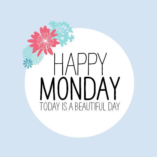 Monday Motivation Celebrate Monday Happy Monday Quotes