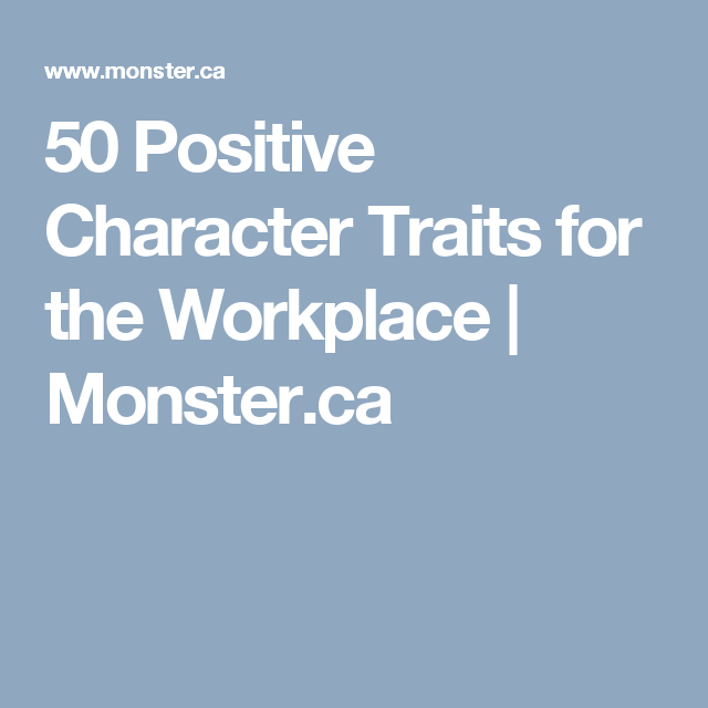 50 positive character traits for the workplace monster ca