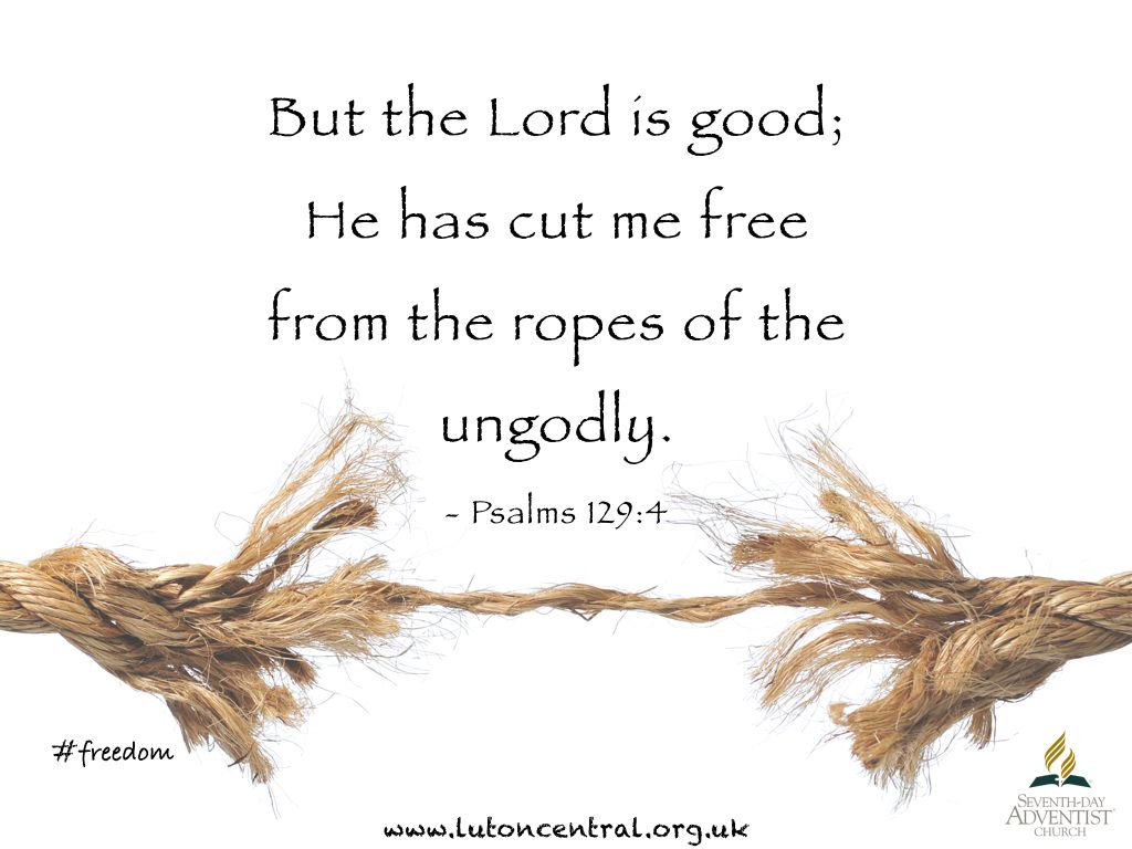 Psalms 129:4 #freedom #cuttherope #God #verseoftheday | Verse of ...