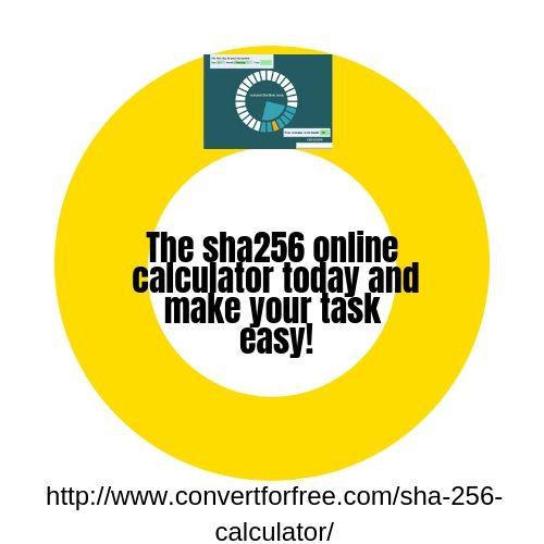 Useful, free online calculator that computes SHA256 hash of