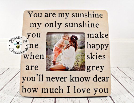 Custom Song Lyric Picture Frame You Are My Sunshine My Only