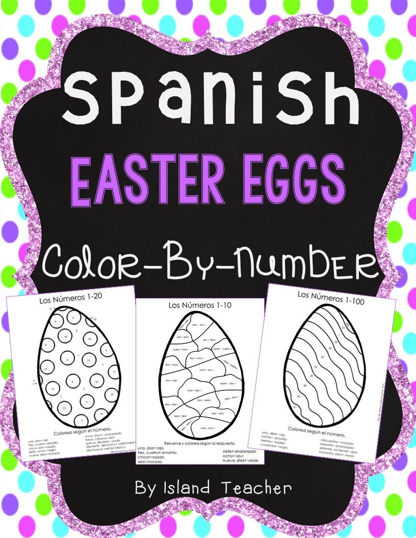 Spanish Easter Eggs Color by Number 1-10, 1-20, 1-100 | Spanish ...