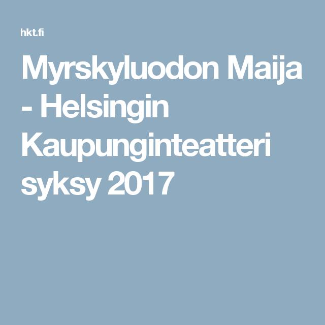 Myrskyluodon Maija - Helsingin Kaupunginteatteri syksy 2017 teatteri loma