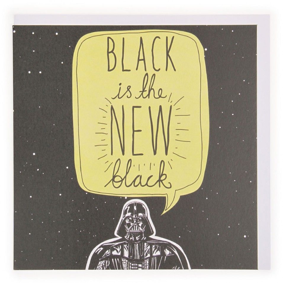 Black is the new black star wars card gift ideas pinterest the black is the new black star wars card humour birthday cards cards wrap kristyandbryce Gallery