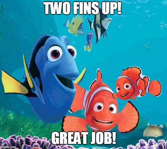 Amazing Great Job: Two Fins Up! Great Job! #positive #nemo #meme #fish