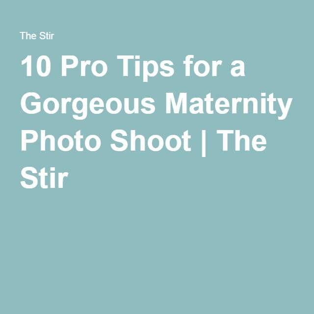 10 Pro Tips for a Gorgeous Maternity Photo Shoot   The Stir