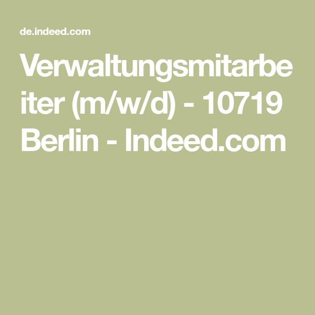 Verwaltungsmitarbeiter M W D 10719 Berlin Indeed Com In 2020