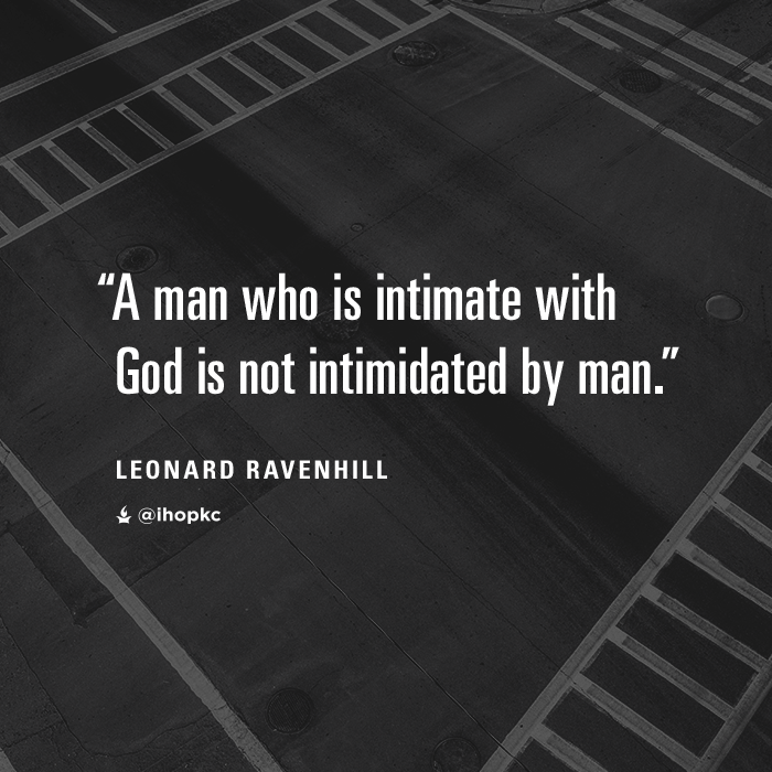 """""""A man who is intimate with God is not intimidated by man."""" --Leonard Ravenhill #prayer"""