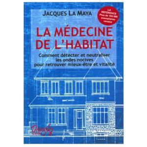 La Medecine De L Habitat Jacques La Maya Medecine Radiesthesie Medecin