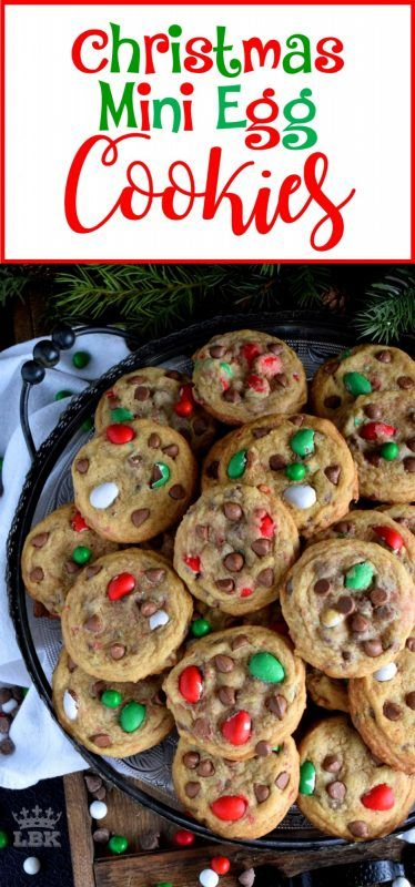 Christmas Mini Egg Cookies This Recipe Upgrades A Classic Chocolate Chip Cookie With Christmas Themed No Egg Cookies Chocolate Chip Cookies Mini Eggs Cookies