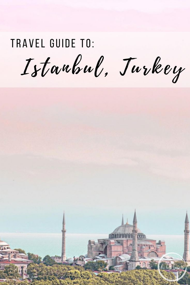 travel guide to istanbul, turkey | europe travel guides | pinterest