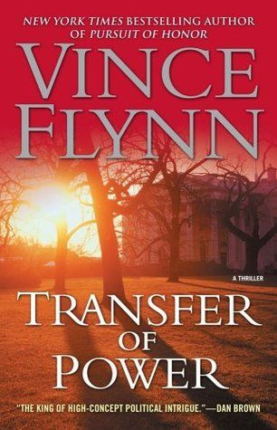 Transfer Of Power The Mitch Rapp Series 3 By Vince Flynn Mitch Rapp Vince Flynn Spy Novels