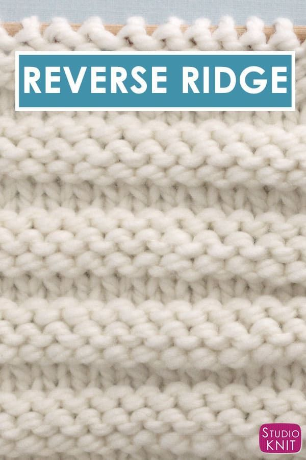 Reverse Ridge Knit Stitch Pattern With Video Tutorial Studio Knit