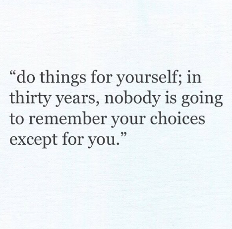 Do things for yourself | Inspiring Words | Quotes, Words quotes