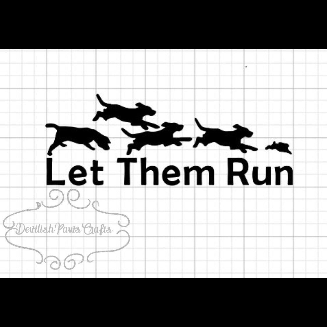 Rabbit Hunting Let Them Run Beagle Decal Hunting Decal