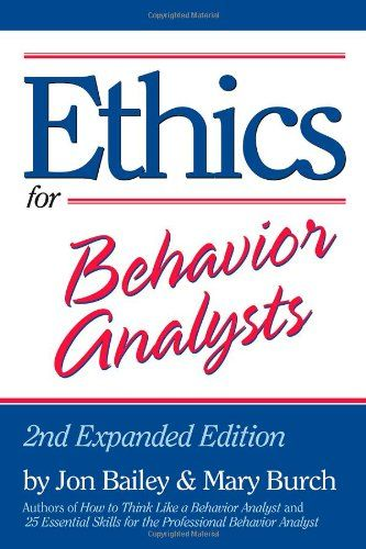 Ethics For Behavior Analysts 2nd Expanded Edition Behavior Analyst Behavior Analysis Ethics