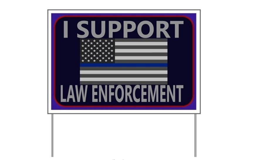 I Support Law Enforcement 18x24 In 2020 Supportive Yard Signs Outdoor Signage