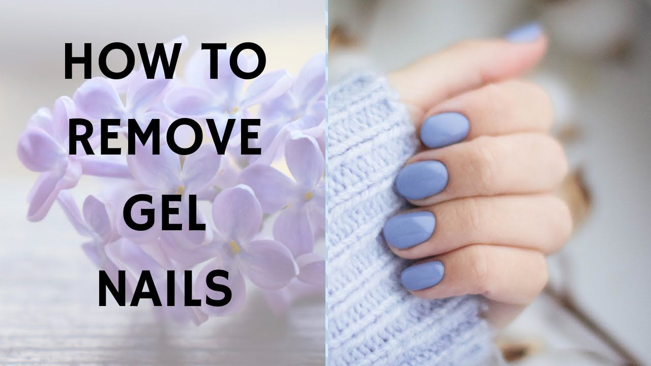 Remove Gel Nails At Home How To Easy Gels Removal No Damage Quick In 2020 Gel Nail Removal Gel Nails Gel Nails At Home
