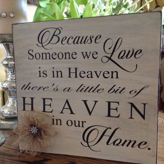 Because someone we love is in heaven, Condolence Gift