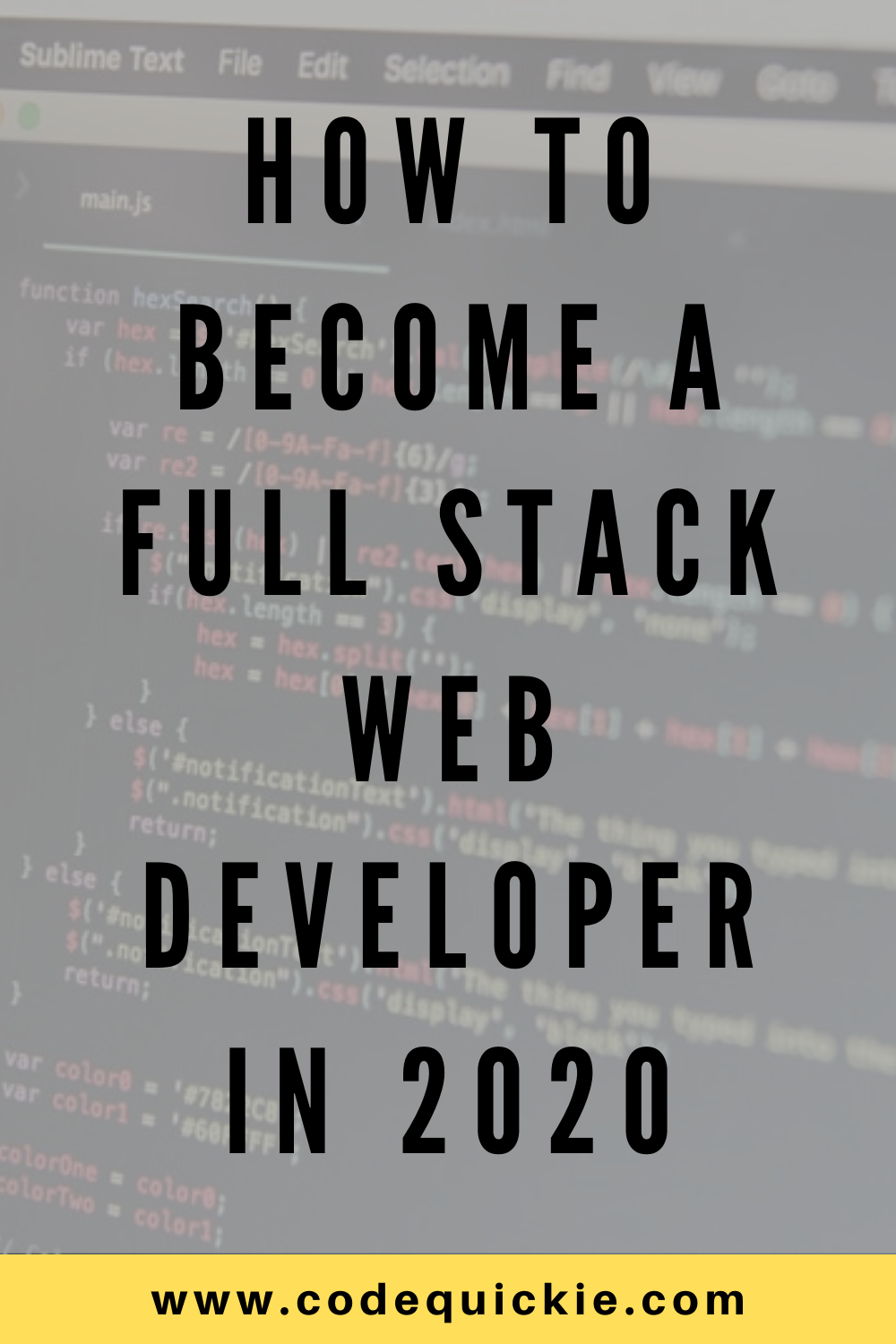 How To Become a Full Stack Web Developer in 2020 - Codequickie