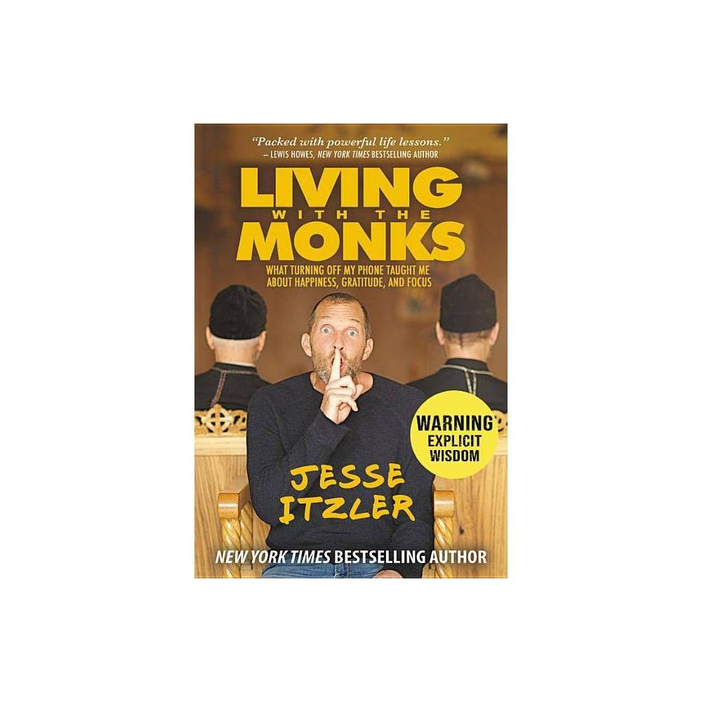 Living With The Monks By Jesse Itzler Hardcover The Monks