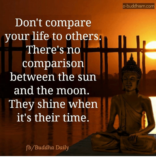 Don't compare your life to others  fb Buddha Daily e
