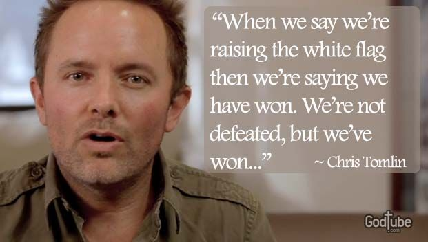 Passion White Flag Chris Tomlin Behind The Song White Flag Chris Tomlin Surrender To God