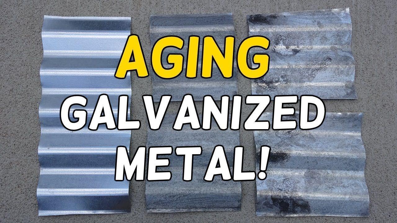 Age Galvanized Metal In Minutes Youtube Galvanized Metal