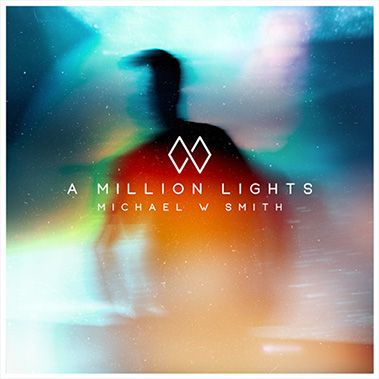 Michael W Smith - A Million Lights