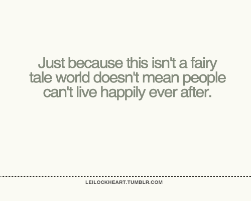 I'm waiting for my happily ever after.