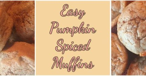 Easy Pumpkin Spiced Muffins