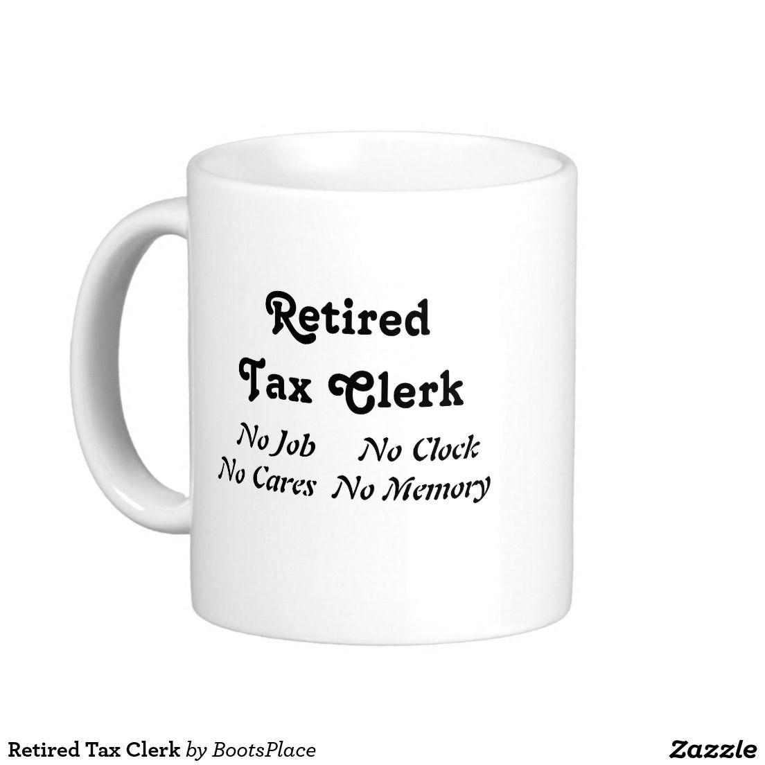 Retired Tax Clerk Coffee Mug