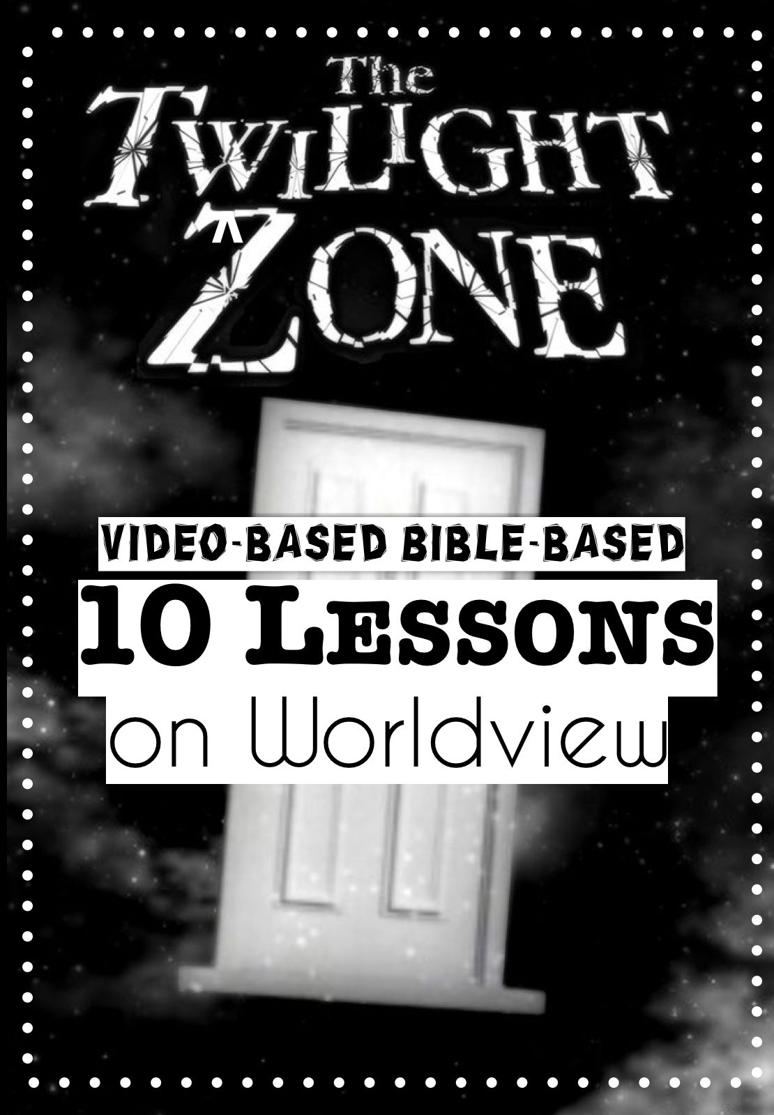 Twilight Zone Worldview Stu S 11 Free Lessons And