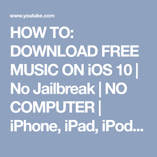 HOW TO: DOWNLOAD FREE MUSIC ON iOS 10 | No Jailbreak | NO