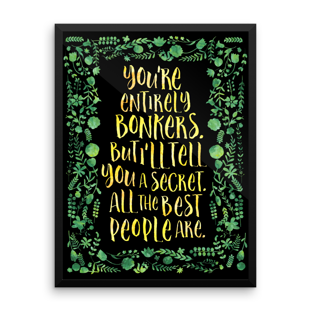 You Re Entirely Bonkers Alice In Wonderland Quote Art Print Art Prints Quotes Alice And Wonderland Quotes Art Quotes