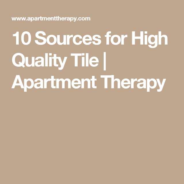 10 Sources for High Quality Tile | Apartment Therapy