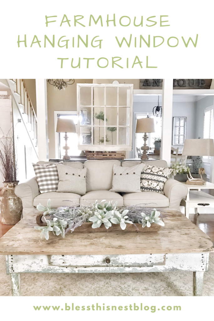How To Hang An Old Window Bless This Nest Farmhouse Decor Living Room Farm House Living Room Modern Farmhouse Living Room