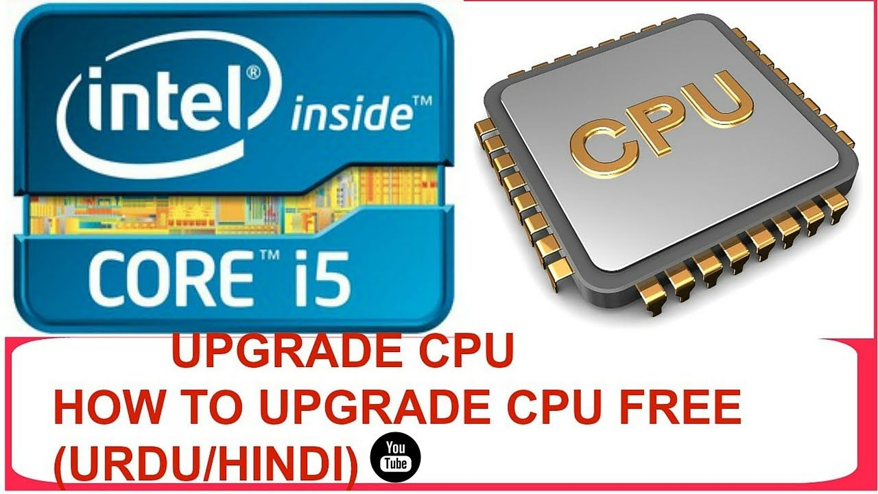 CPU UPGRADEHow to upgrade your cpu on pc free urdu/hindi