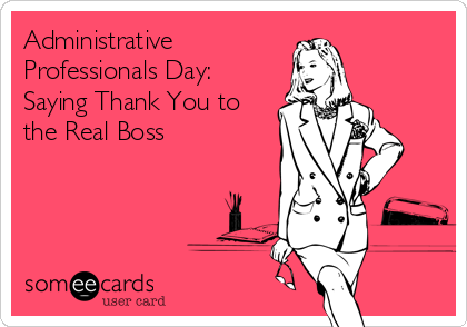 Administrative professionals day saying thank you to the real boss administrative professionals day saying thank you to the real boss m4hsunfo
