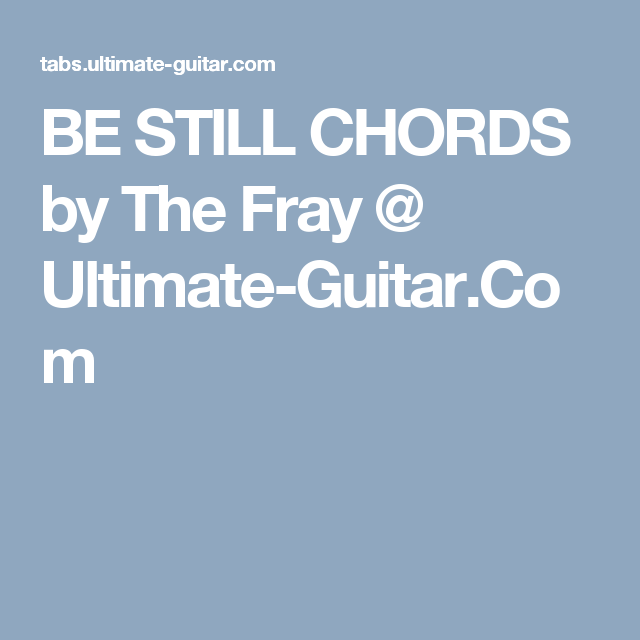 Be Still Chords By The Fray Ultimate Guitar Music