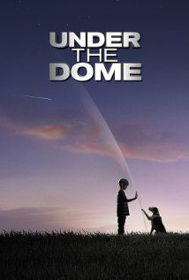 Stephen King Con Una Muy Buena Produccion Under The Dome Serie