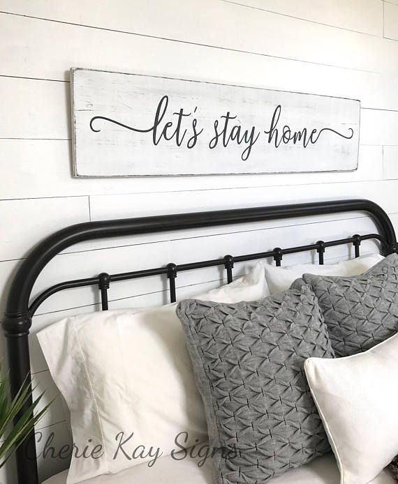 Lets Stay Home, Farmhouse Bedroom Sign (pictured Above A