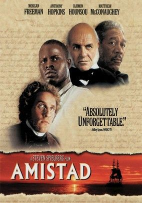 Amistad (1997) Steven Spielberg directed this story about