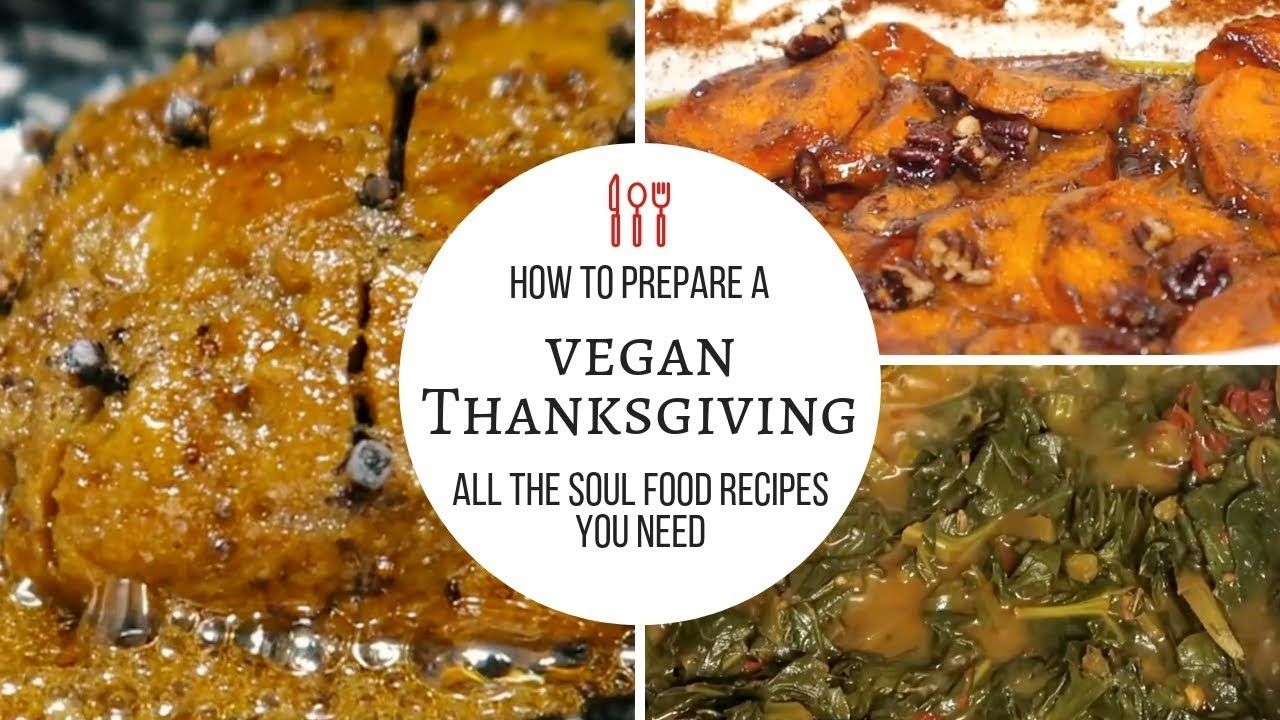 Vegan Thanksgiving Soul Food Recipes Youtube Vegan Thanksgiving Recipes Vegan Thanksgiving Recipes