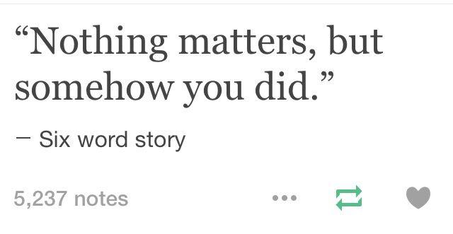 Six Word Story / Tumblr …