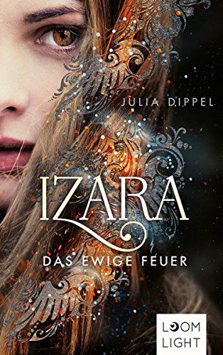 {Rezension} Izara – Das ewige Feuer von Julia Dippel   Tintenmeer