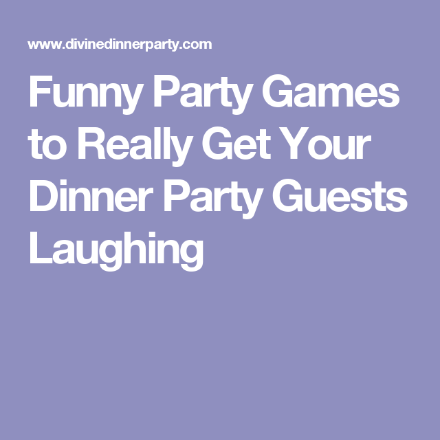 Ideas For Dinner Party Games Part - 31: These Funny Party Games Will Have Your Guests Rolling Out Of Their Chairs.  If You Want Some Fun Free Party Games To Play At Your Next Party Or Dinner  Party, ...