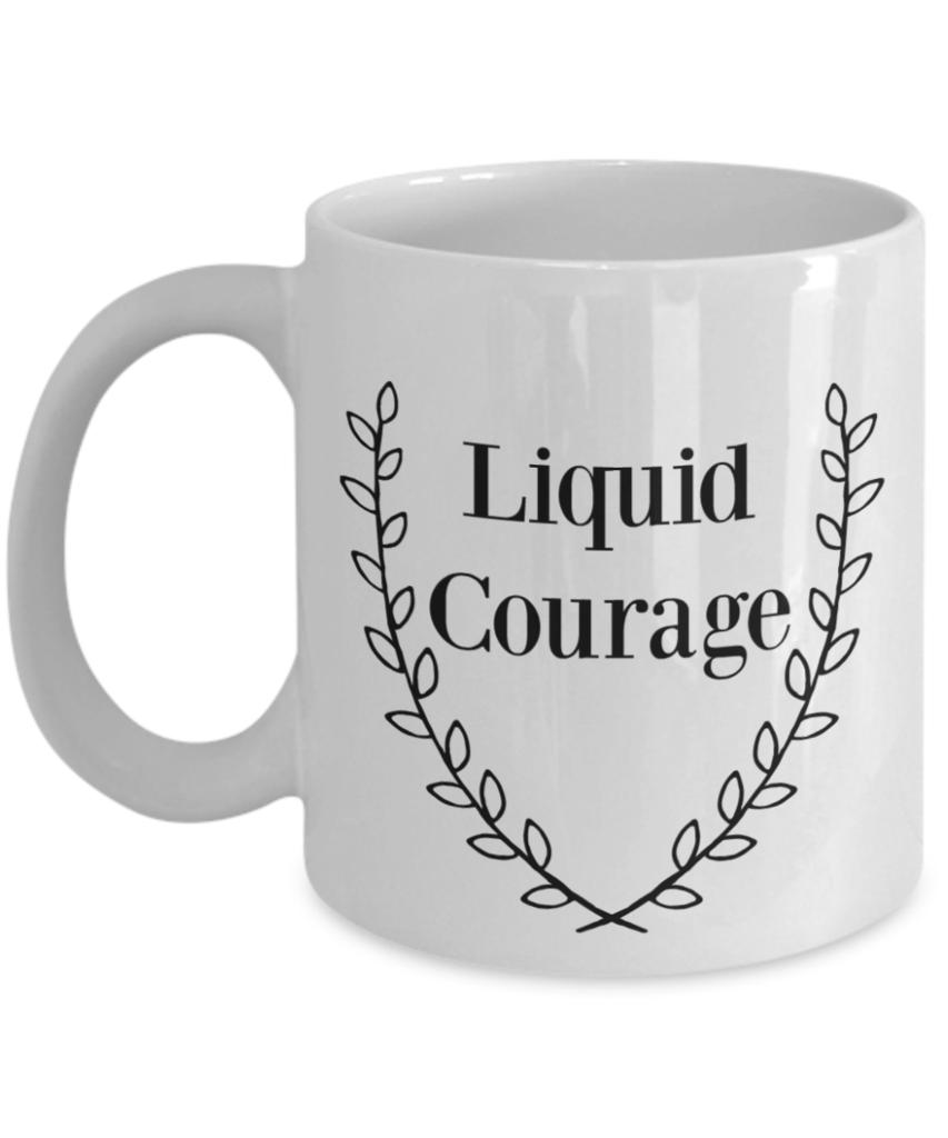Liquid Courage/ Novelty Coffee Mug /Cool Custom Coffee cup/Fun Ceramic