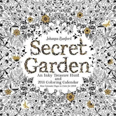Secret Garden 2018 Calendar An Inky Treasure Hunt And Coloring
